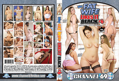 My Fat Wife Likes It Black 6, Channel 69 - Specialty Sealed DVD