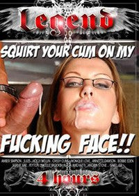 Squirt Your Cum on My Fucking Face! 4 Hour - DVD In Sleeve