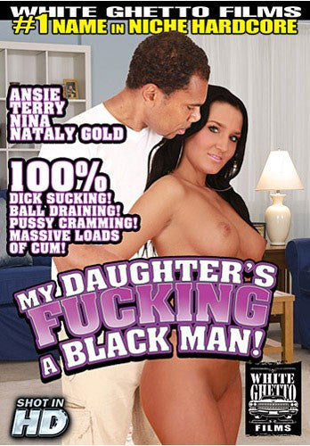 My Daughters Fucking a Black Man! #1 - White Ghetto Cheap Adult DVD