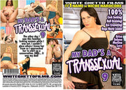 My Dads a Transsexual #9 - White Ghetto Adult Shemale Transsexual DVD in Sleeve