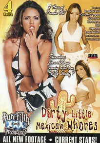 Dirty Little Mexican Whores 4 Hour DVD In Sleeve