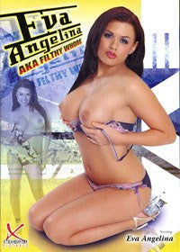 Eva Angelina AKA FILTHY WHORE Legend DVD
