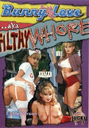 Bunny Luv AKA Filthy Whore DVD in White Sleeve