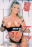 Check out the Tits on Mommy - 4 Hour DVD.