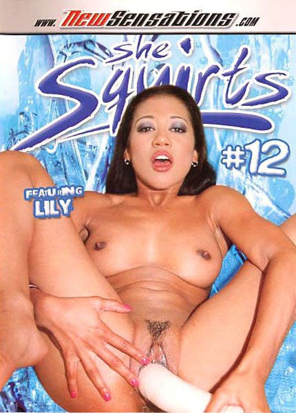 She Squirts #12 - New Sensations DVD SPECIAL