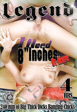 I Need 8 Inches or More - 4 Hour Legend 2015 DVD