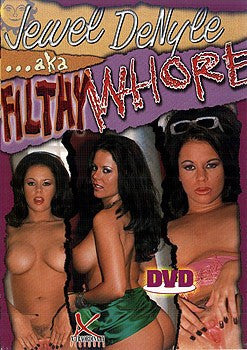 Jewel DeNyle AKA Filthy Whore DVD