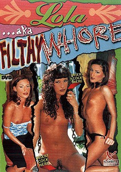 Lola AKA Filthy Whore DVD In Sleeve