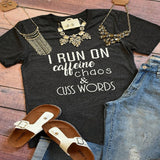 I Run On Caffeine Chaos Cuss Words V-Neck T-shirt