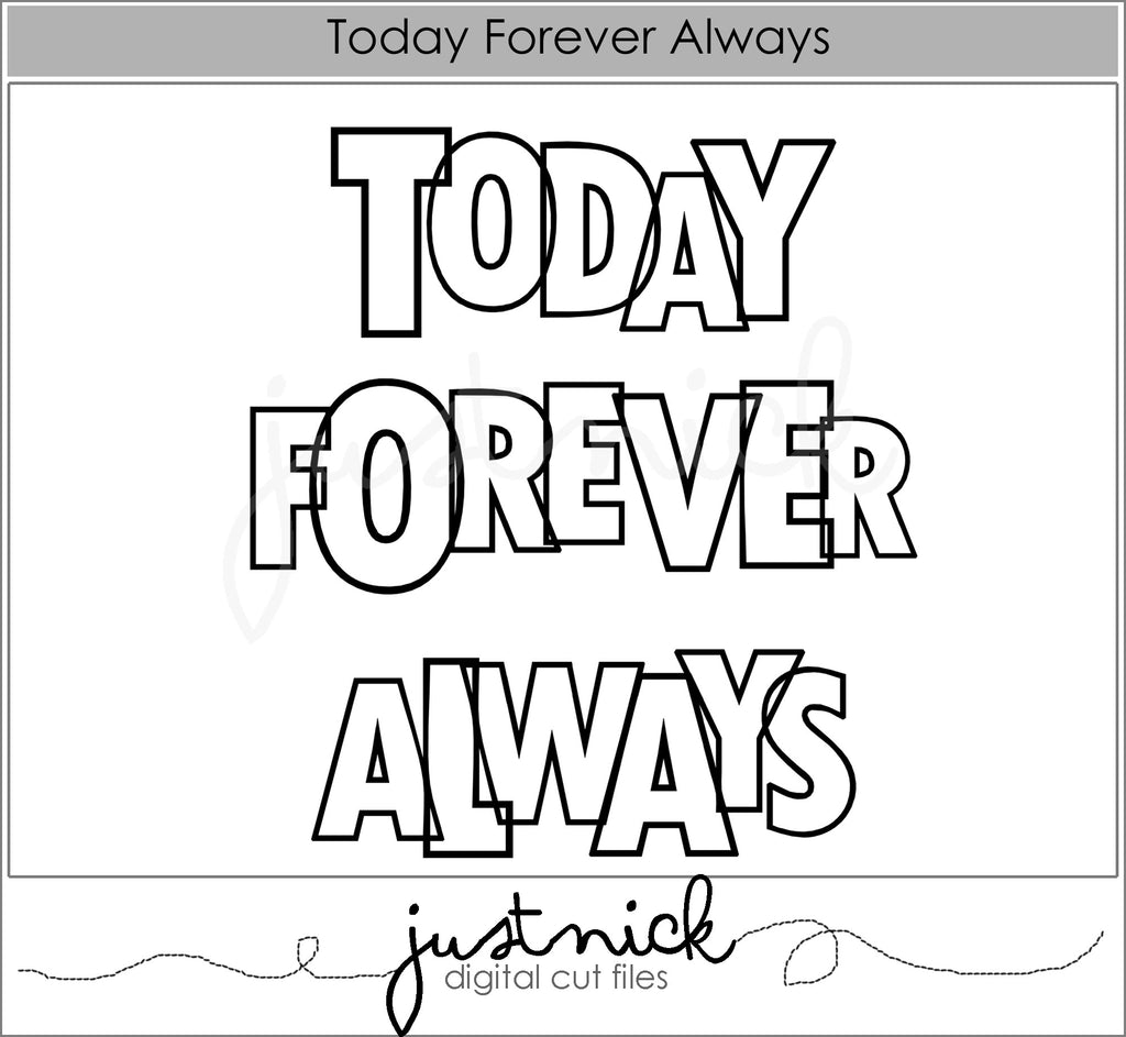 Today Forever Always
