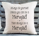 Always Be a Mermaid Quote Pillow