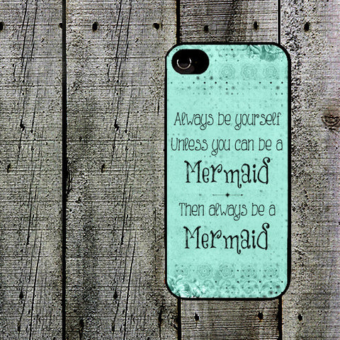 Always Be a Mermaid Phone Case