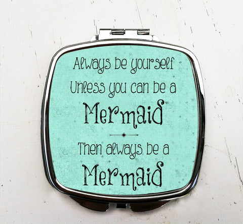 Always be a Mermaid Pocket Mirror