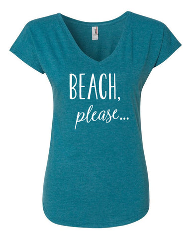 Beach, Please... Triblend Vee Neck Tee (choose your color)