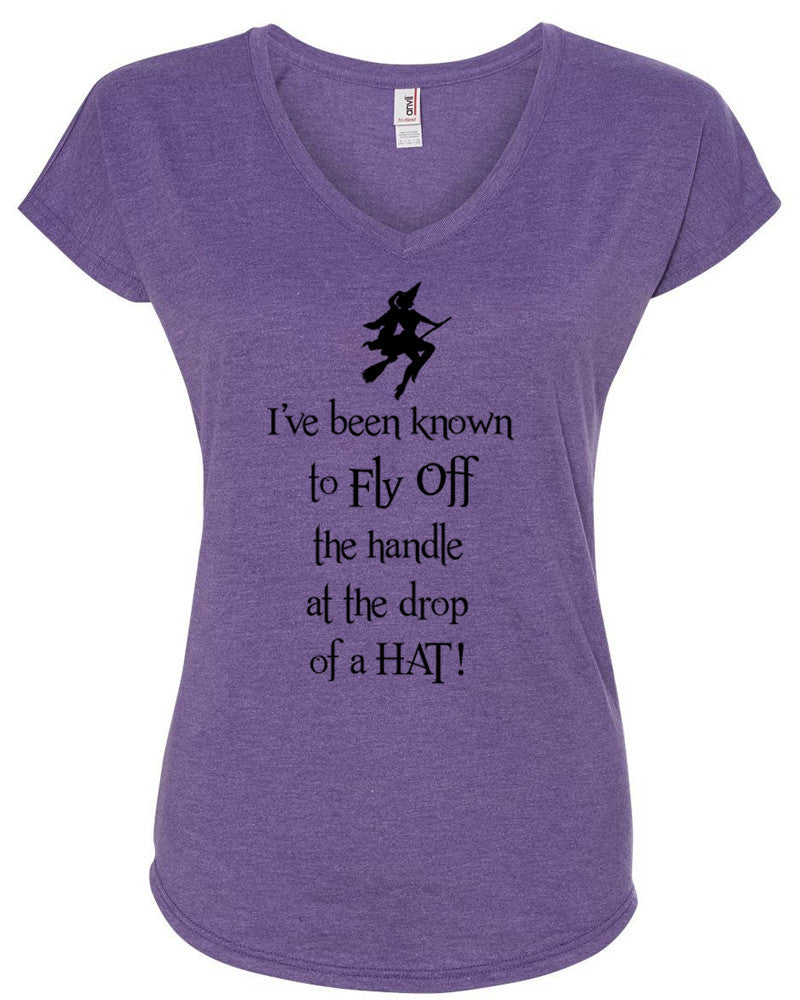 I've Been Known to Fly Off the Handle Witch Flattering Fit T Shirt
