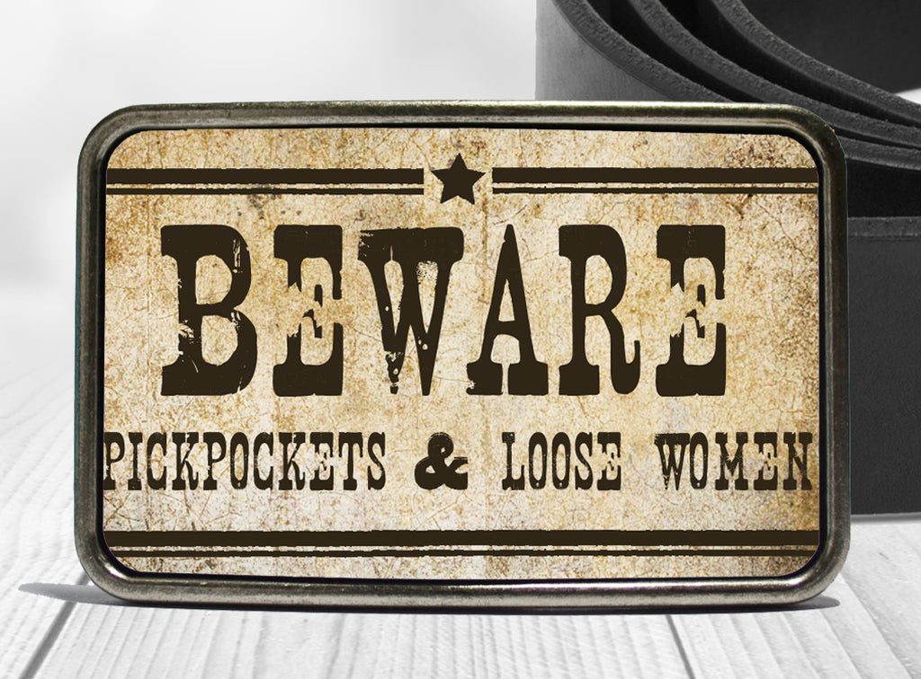Boho Western Belt Buckle Beware of Pickpockets & Loose Women