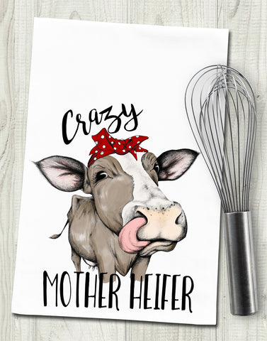 Crazy Mother Heifer Funny Cow Tea Towel