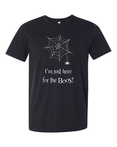 I'm Just Here for the Boos Unisex T Shirt