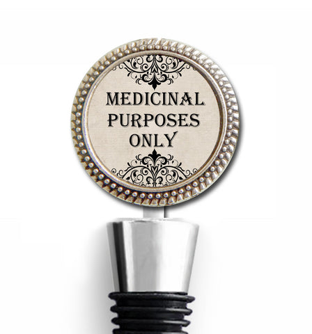 Medicinal Purposes Only Bottle Stopper