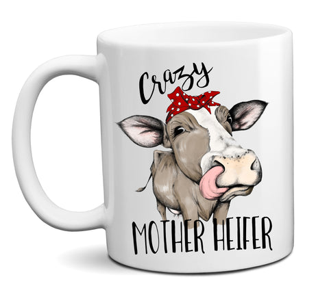 Crazy Mother Heifer Funny Cow Coffee Mug