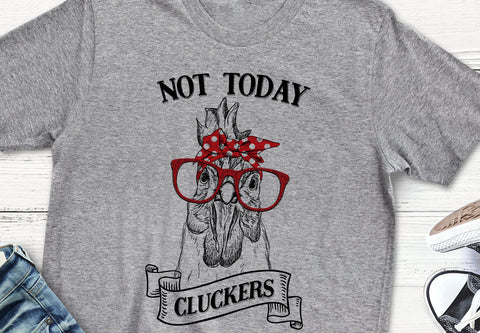 Not Today Cluckers Funny Chicken T Shirt Flattering Fit Tee