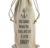 Old Sailors Never Die...Dinghy Wine Bag