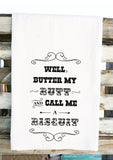Well Butter My Butt and Call Me a Biscuit Dish Towel  Southern Sayings Tea Towel