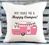 You Make Me a Happy Camper Pillow Valentine's Day