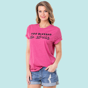 Too Blessed To Stress Wholesale Graphic T Shirts
