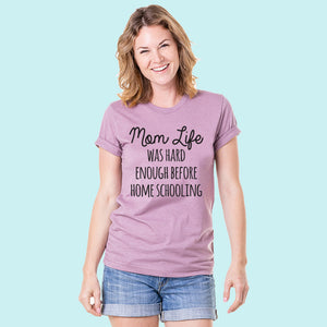 Mom Life Was Hard Enough Before Home Schooling Women's Wholesale T-Shirts
