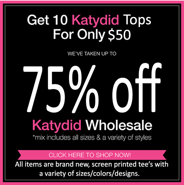 $5 Katydid Tee Blowout - Variety Pack of 10 Shirts/Tanks for $50