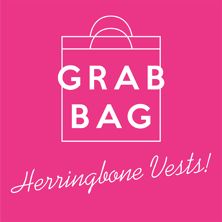 GRAB BAG - Herringbone Vests -6 pcs for $35 - ONLY XS and S Available