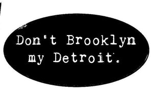 Don't Brooklyn my Detroit Vinyl Sticker - Breathe in Detroit