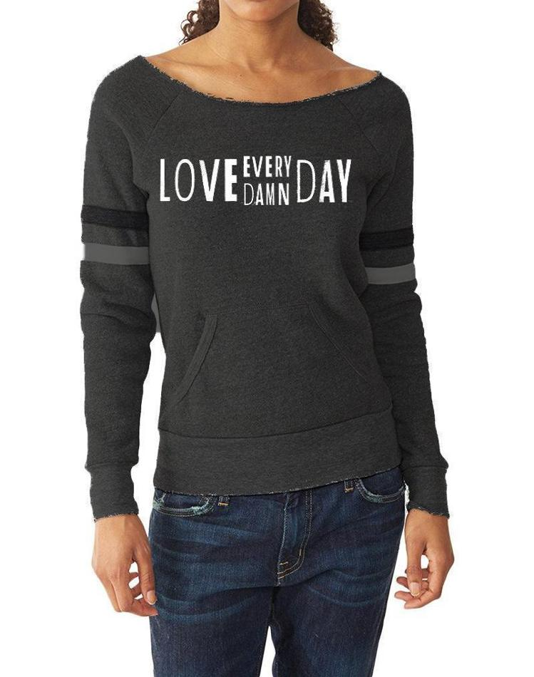 "Women's ""Love Every Damn Day"" Maniac Sweatshirt - Breathe in Detroit"