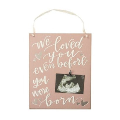 Newborn Picture Frame - We Loved You Even Before You Were Born