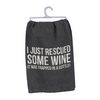 Kitchen Dish Towel - I Just Rescued Some Wine It Was Trapped In A Bottle