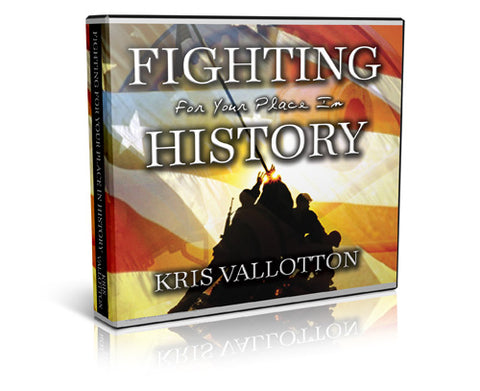 Fighting for Your Place in History