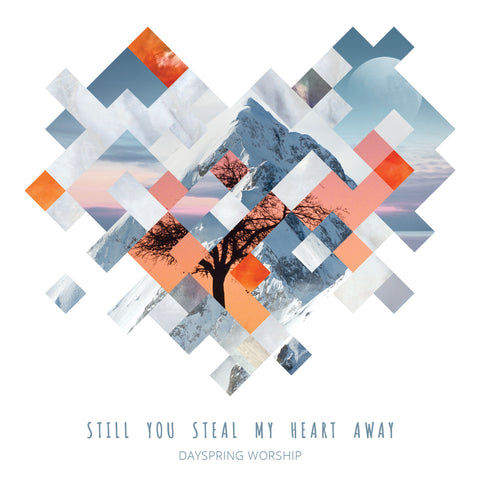 Still You Steal My Heart Away Digital Album