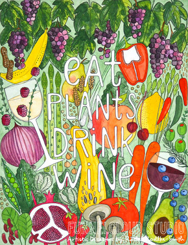 EAT PLANTS DRINK WINE | 11x14 print