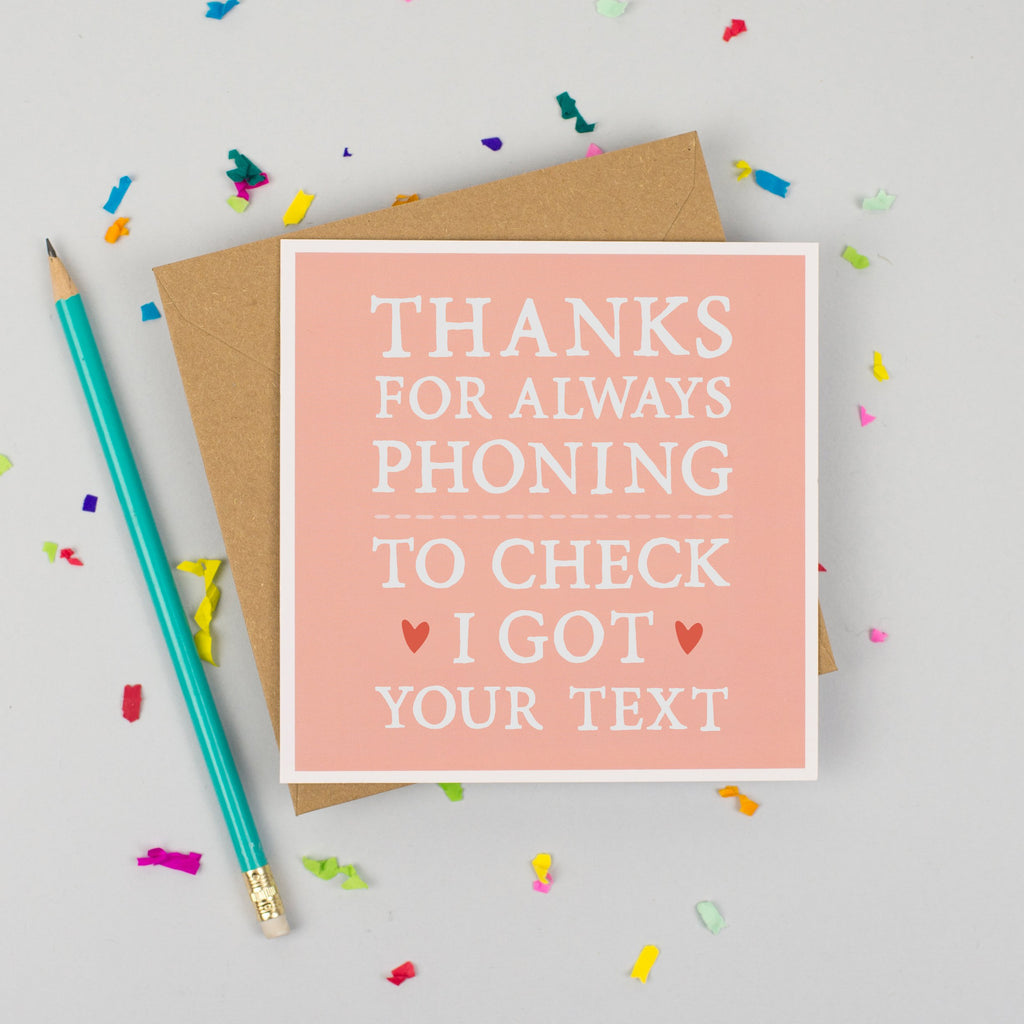 'Thanks For Always Phoning' Mother's Day Card