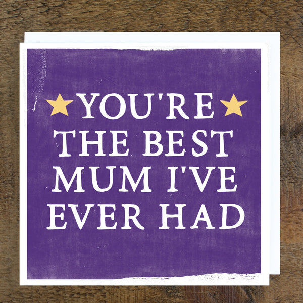'Best Mum I've Ever Had' Card