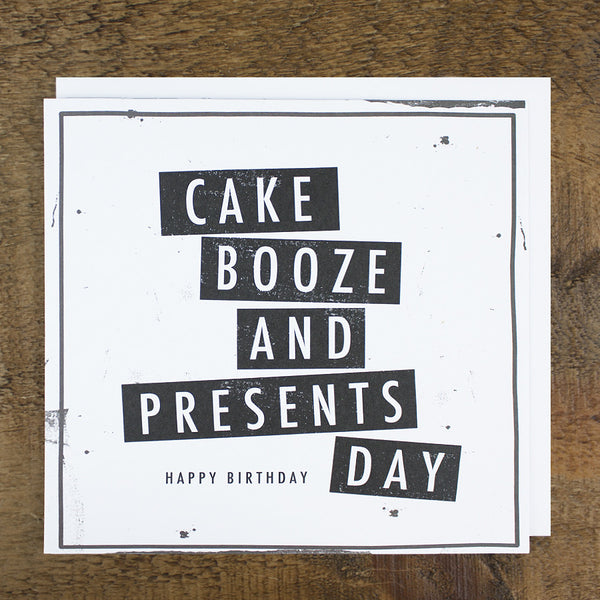 'Cake, Booze & Presents' Birthday Card