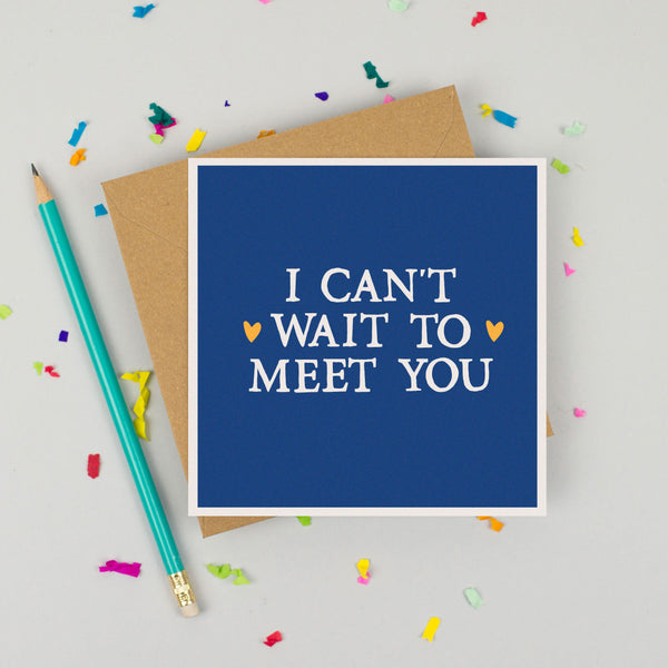 'Can't Wait To Meet You' Blank Card