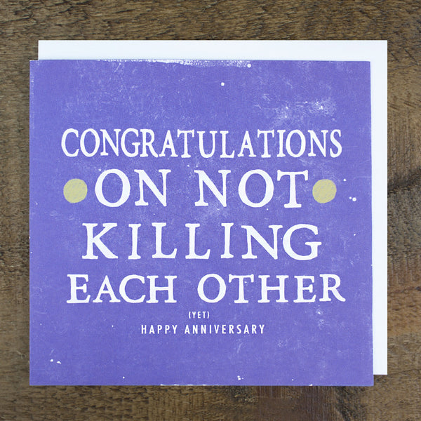 'Congratulations On Not Killing Each Other' Anniversary Card