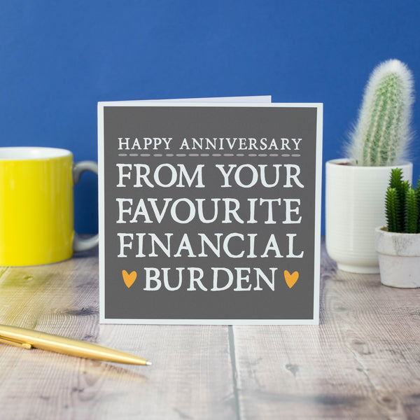 'Favourite Financial Burden' Anniversary Card