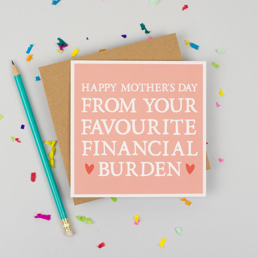 'Financial Burden' Mother's Day Card