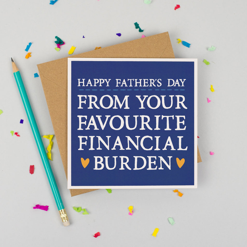 'Financial Burden' Father's Day Card