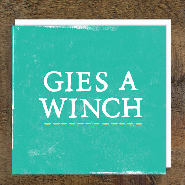 'Gies a Winch' Card