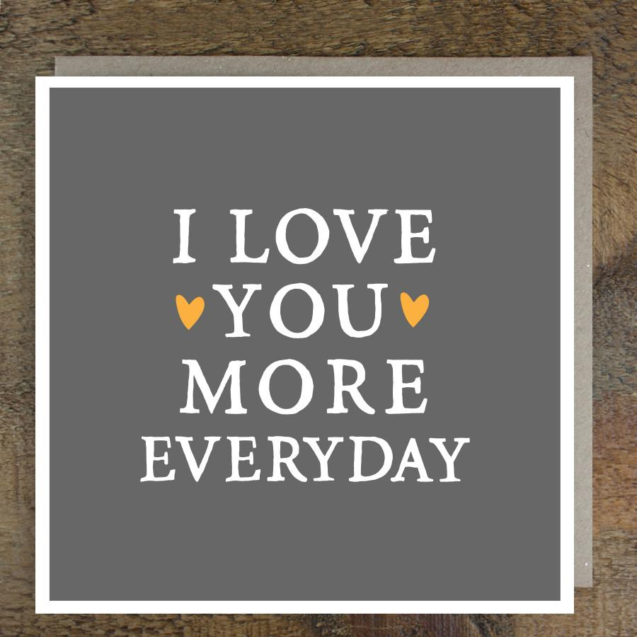 'Love You More Everyday' Card