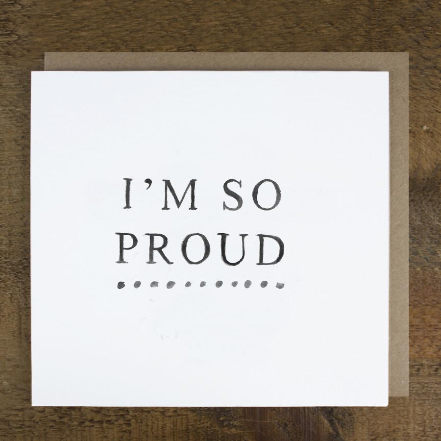 'I'm So Proud' Card